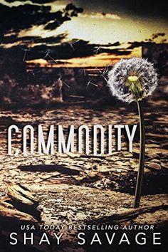 Commodity by Shay Savage, http://www.amazon.com/dp/B016V9LK0C/ref=cm_sw_r_pi_dp_x_NLlBzb97BVV35