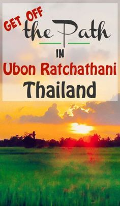 travel off the beaten path in Ubon Ratchathani, Isaan, Thailand