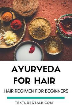 Ayurvedic Hair Care Benefits & How to Get Started