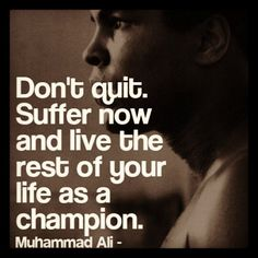 ....don't quit!  #inspirationalquotes #motivationalquote #quote #muhammadali #dontquit #perseverance #nevergiveup #live #life #champion #journey #experience #followyoursoul #health #fitness #entrepreneur #career #love #lifestyle #god #pray #blessed #thankful #inspire #trichotillomania #ptsd #depression #mentalhealthawareness #strength #happiness by Ed Zimbardi http://edzimbardi.com