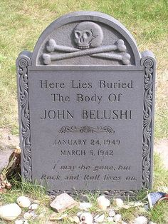 John Belushi...I love that he has the monument that looks as if it is about three hundred years old!