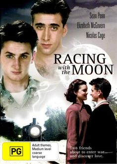 Racing with the Moon - 1984 movie starring Sean Penn, Nicholas Cage and Elizabeth McGovern.