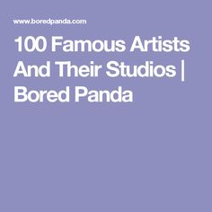 100 Famous Artists And Their Studios | Bored Panda