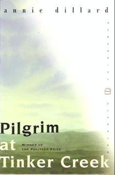 Pilgrim at Tinker Creek (Harper Perennial Modern Classics): Annie Dillard: 9780061233326: Amazon.com: Books
