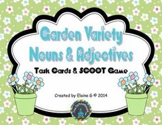 Garden Variety Nouns and Adjectives Task Cards & SCOOT Game