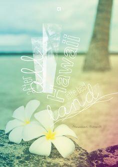 """""""After all Hawaii is the best land. (O Hawaii no ka aina maikai. Hawaii Hula, Aloha Hawaii, Hawaii Travel, Hawaiian Phrases, Hawaiian Quotes, Hawaii Style, Digital Scrapbook Paper, Beautiful Scenery, Tahiti"""