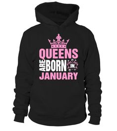 # QUEENS ARE BORN IN JANUARY T SHIRT .  QUEENS-ARE-BORN-IN-JANUARY-T-SHIRT