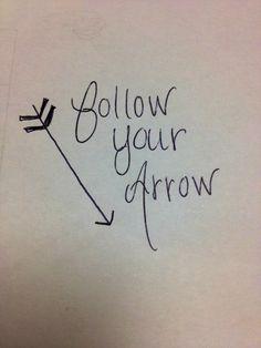 Follow Your Arrow...