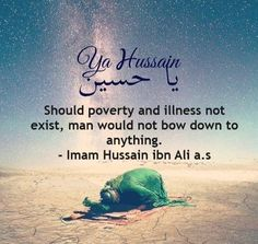 Should Poverty.. - Tap to see more inspirational quotes from & on Imam Hussain! | @mobile9