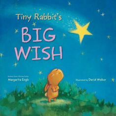 Tiny Rabbit's Big Wish by Margarita Engle.
