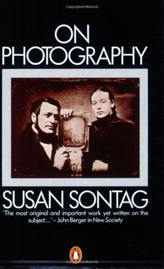 On Photography: Amazon.co.uk: Susan Sontag: Books