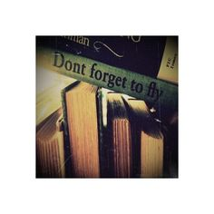 don't forget to fly ❤ liked on Polyvore featuring backgrounds, pictures, quotes, books, photos, text, phrase and saying