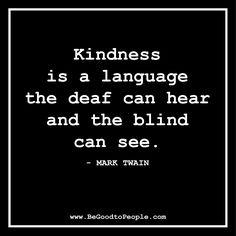 Everyone appreciates kindness!