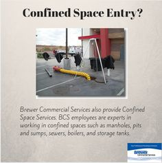 OSHA (Occupational Safety and Health Administration) requires that proper safety and rescue equipment are used and only trained, certified personnel preform a confined space entry. Brewer Commercial Services have undergone specialist training, our employees reduce these risks by following a set of rules and procedures to enable them to work safely and efficiently. Know more about BCS confined space entry services here ==> www.BrewerCommercialServices.com