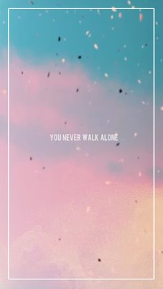 BTS | Wallpaper - You never walk alone