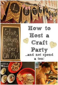 Child at Heart: How to Host a Craft Party...and not spend a ton!  #Crafts #Party