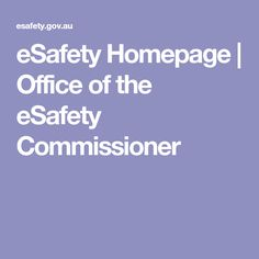 eSafety Homepage | Office of the eSafety Commissioner