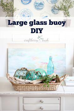 Craftberry Bush: Large glass buoys DIY