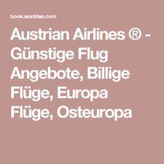 Austrian Airlines ® - Günstige Flug Angebote, Billige Flüge, Europa Flüge, Osteuropa Austrian Airlines, Israel, App, Eastern Europe, Apps