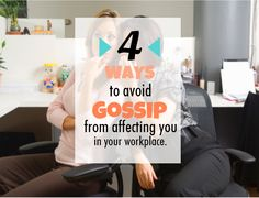 4 Ways To Avoid Gossip From Affecting You At Your Workplace