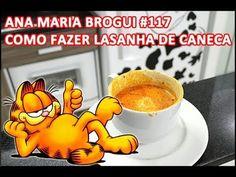 ▶ Ana Maria Brogui #117 - Como Fazer Lasanha de Caneca - YouTube