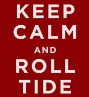 ROLL TIDE ROLL! :)
