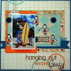Hanging Out With Goofy - Scrapbook.com