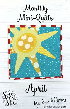 Monthly Mini Quilts for April... Sunshine by Jennifer Heynen! — SewCanShe | Free Daily Sewing Tutorials