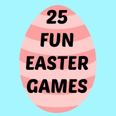 25 Super fun Easter games for kids that are sure to make your Easter and Spring Season a blast!