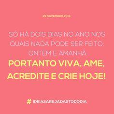 25/11/2013 #ideiasarejadastododia