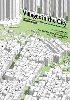 """""""Villages in the city: a guide to South China's informal settlements"""" edited by Stefan Al"""