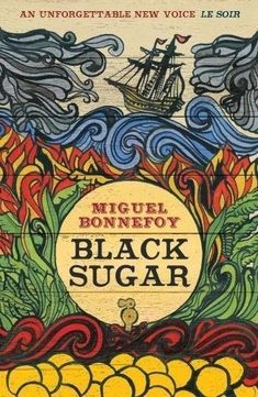 """Read """"Black Sugar"""" by Miguel Bonnefoy available from Rakuten Kobo. 'A beautifully crafted tale of how small loves can grow into the big ones, often quite unexpectedly.' The Irish Times A . Derek Walcott, Norman Lewis, Gerald Durrell, Henry Morgan, Zane Grey, Irish Times, Buried Treasure, Spanish Lessons, Love Can"""