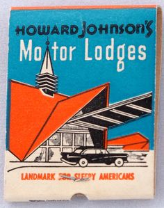 "Howard Johnson's Motor Lodges - ""Landmark for Sleepy Americans"" - #frontstriker #matchbook To order your business' own branded #matches GoTo: www.GetMatches.com or Call 800.605.7331 TODAY!"