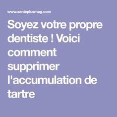 Soyez votre propre dentiste ! Voici comment supprimer l'accumulation de tartre Voici, Cavities, Tips And Tricks, Teeth, Places