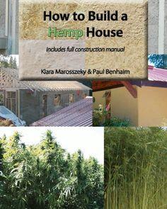 How to Build a Hemp House book by Paul Benhaim Natural Building, Green Building, Building A House, Building Ideas, Conservation, Tiny House, Eco Buildings, Tadelakt, Earthship