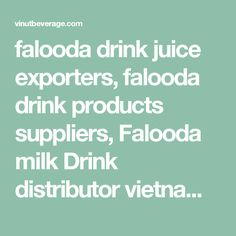 falooda drink juice exporters, falooda drink products suppliers, Falooda milk Drink distributor vietnam, Falooda milk Drink Private label vietnam, Glass Bottle Coconut milk companies, Glass Bottle Coconut milk dealers, Glass Bottle Coconut milk factory
