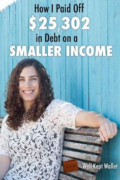 How I Paid Off $25,302 Debt on a Smaller Income