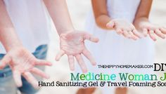 DIY Medicine Woman Jr Hand Sanitizing Gel & Travel Foaming Soap
