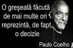 True Words, Motto, Sad, Inspirational Quotes, Thoughts, Funny, Paulo Coelho, Powerful Quotes, Life Coach Quotes