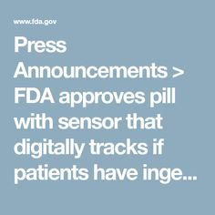 Press Announcements > FDA approves pill with sensor that digitally tracks if patients have ingested their medication