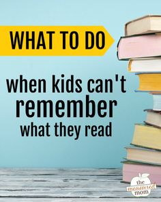 When kids can't remember what they read