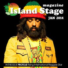 Island Stage Magazine inaugural issue drops Dec. 26, 2013. Secure your Free copy and subscribe!