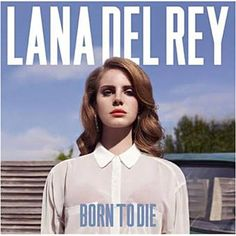 """Lana Del Rey Born To Die LP. Breakthrough Album from Singer-Songwriter Lana Del Rey! Includes """"Video Games"""" and """"Summertime Sadness! Lana Del Ray, Born To Die, Pop Rock, Summertime Sadness, Summertime Summertime, Vinyl Lp, Vinyl Records, Vinyl Music, Album Lana Del Rey"""