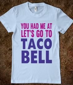 I need this! Wyatt and i have this moment a lot...mainly because taco bell is one of the only four food places in bolivar