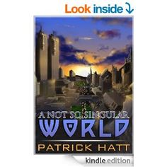 "(An Original Fantasy/Sci-Fi Adventure by Bestselling Author Patrick Hatt! New York Book Pundit: ""...quirky...suspenseful...deeply entertaining!"")"