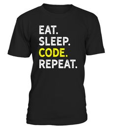 """# Eat Sleep Code Repeat - Funny Programmers Routine T-Shirt .  Special Offer, not available in shops      Comes in a variety of styles and colours      Buy yours now before it is too late!      Secured payment via Visa / Mastercard / Amex / PayPal      How to place an order            Choose the model from the drop-down menu      Click on """"Buy it now""""      Choose the size and the quantity      Add your delivery address and bank details      And that's it!      Tags: Eat Sleep Code Repeat…"""