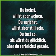 You laugh, but you want to cry . - Sayings - # Sayings # . - Valentinstag - You laugh, but you want to cry . - Sayings - # Sayings # . Sad Quotes, Love Quotes, Humor Quotes, German Quotes, No Me Importa, True Words, Funny Fails, Quote Of The Day, Crying