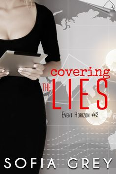 """Read """"Covering the Lies Event Horizon, by Sofia Grey available from Rakuten Kobo."""