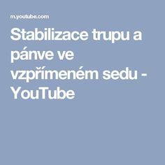 Stabilizace trupu a pánve ve vzpřímeném sedu - YouTube