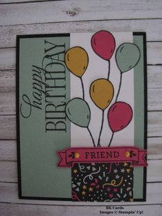 PSC #3, Happy Birthday Friend by BK cards - Cards and Paper Crafts at Splitcoaststampers